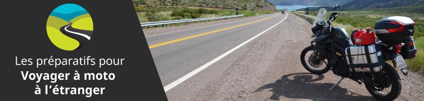 Quels préparatifs entreprendre avant de voyager en moto à l'étranger?