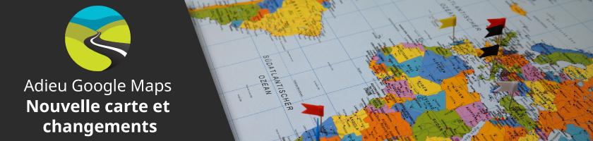 Adieu Google Maps : Nouvelle carte et changements