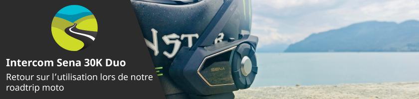 Intercom Sena 30K : retour sur l'utilisation lors de notre roadtrip moto